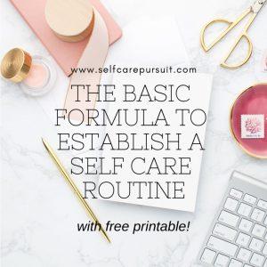 The basic formula to establish a self care routine