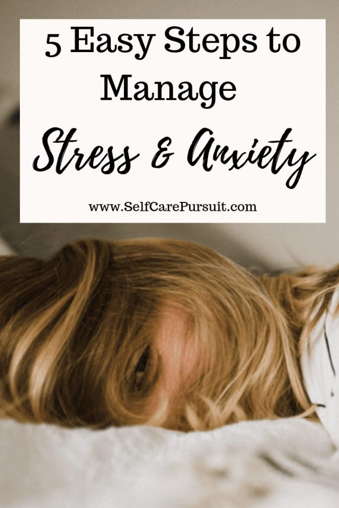 How to manage Anxiety and Stress in 5 easy steps self care anxious mental health mindfulness