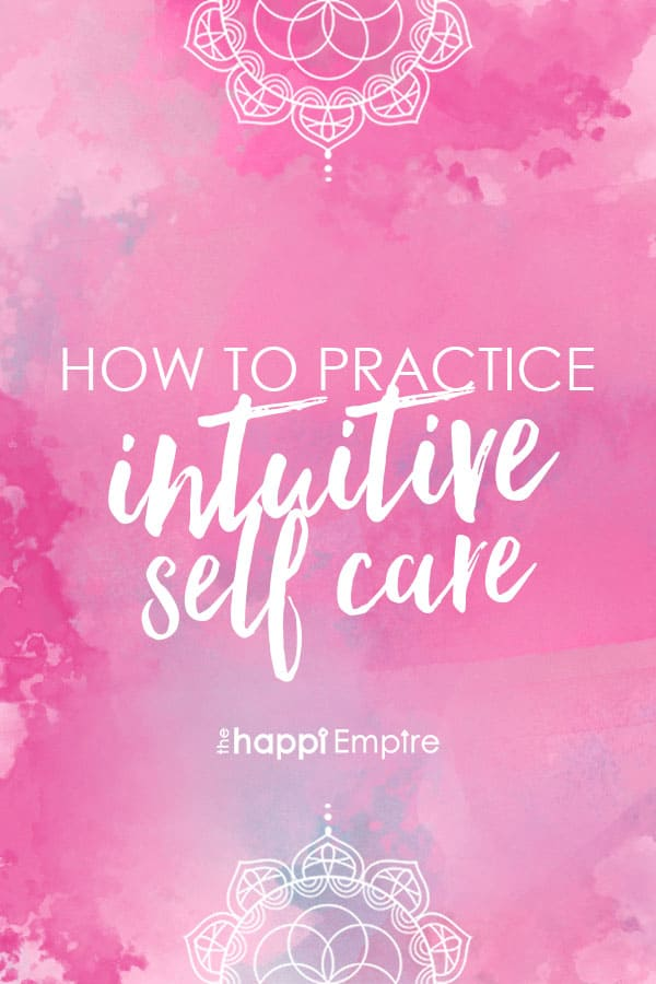 Intuitive self care mental health self care beauty routine