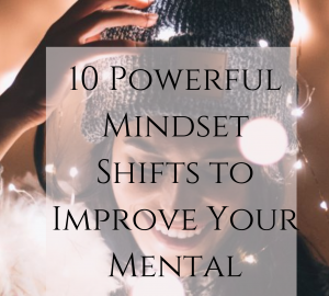 Powerful Mindset Shifts for Mental Health